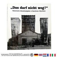 Das darf nicht weg! Historische Industrieobjekte in Nordrhein-Westfalen