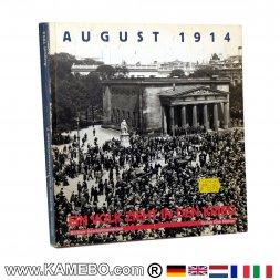 August 1914. Ein Volk zieht in den Krieg